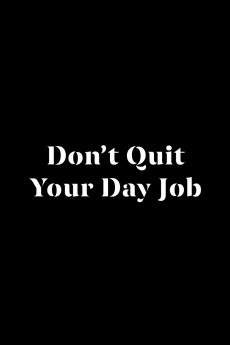Don't Quit Your Day Job (2021)
