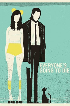 Everyone's Going to Die (2013)