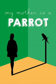 My Mother Is a Parrot (2017)