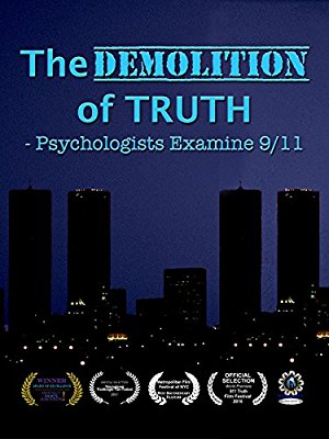 The Demolition of Truth-Psychologists Examine 9/11 (2016)