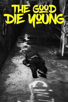 The Good Die Young (2018)